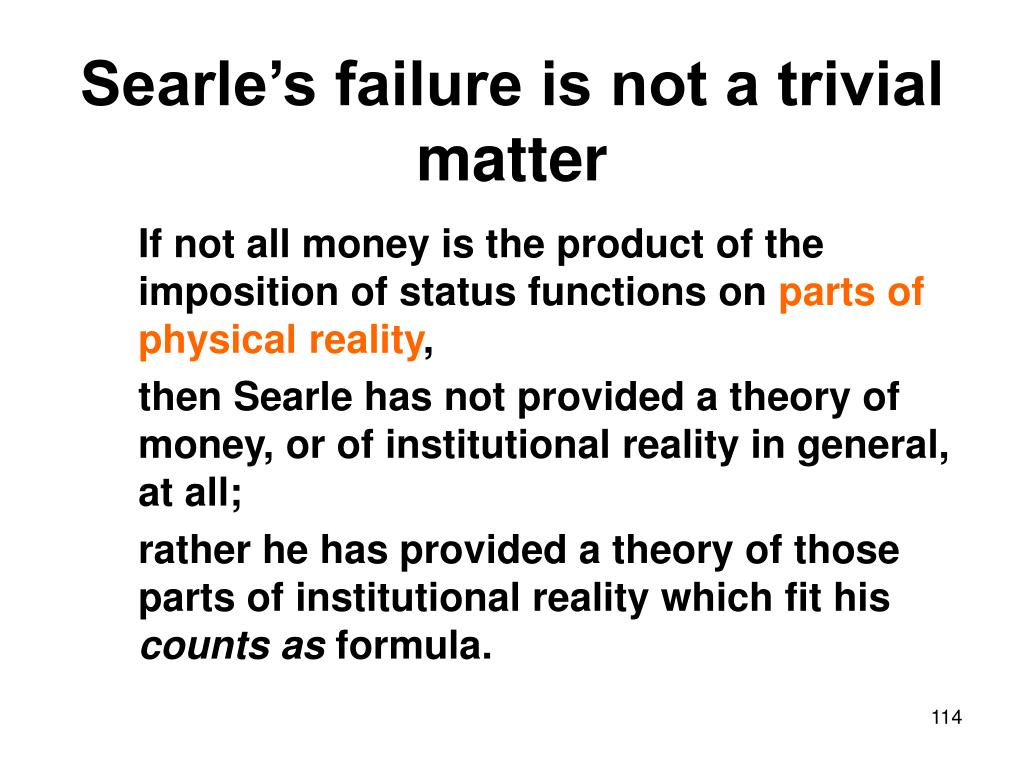 Searle's failure is not a trivial matter