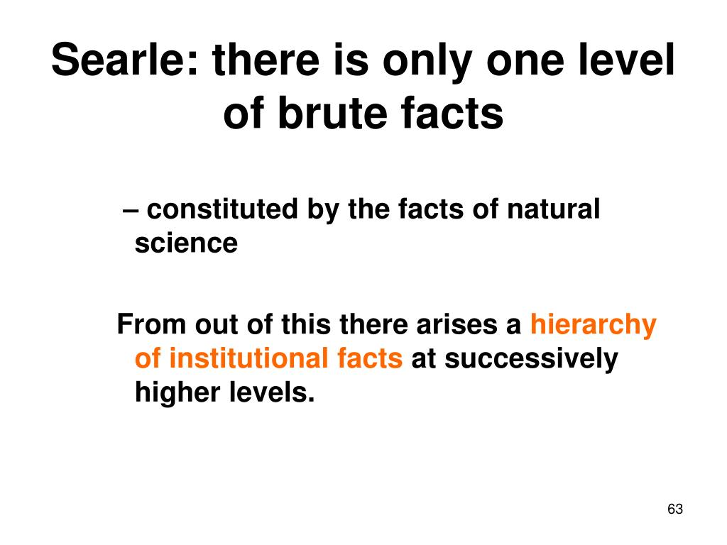 Searle: there is only one level of brute facts