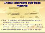 install alternate sub base material