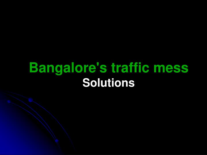 Bangalore's traffic mess