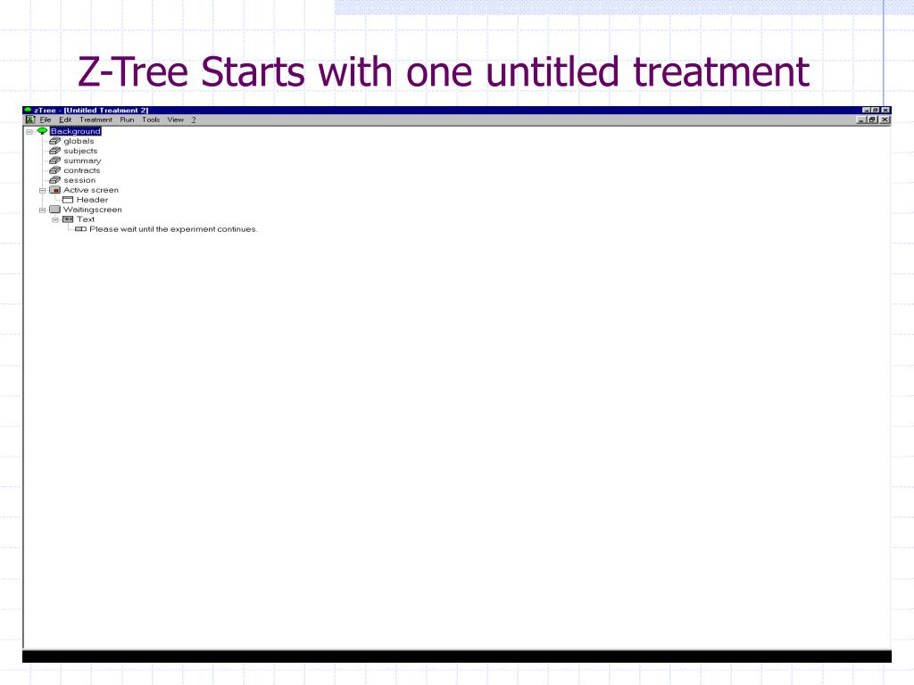 Z-Tree Starts with one untitled treatment