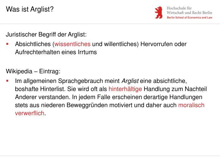 Was ist Arglist?