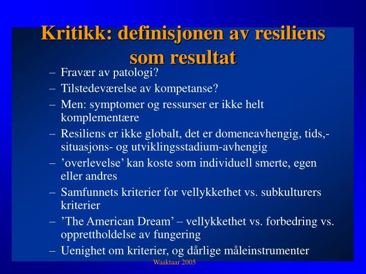 Kritikk: definisjonen av resiliens som resultat