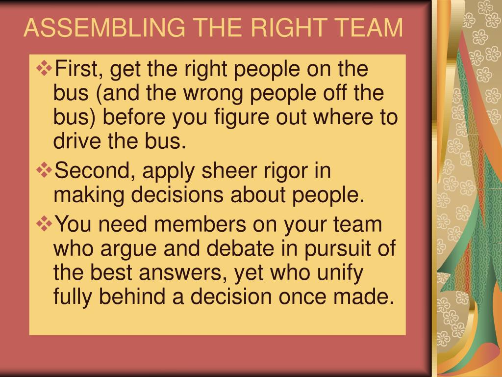 ASSEMBLING THE RIGHT TEAM