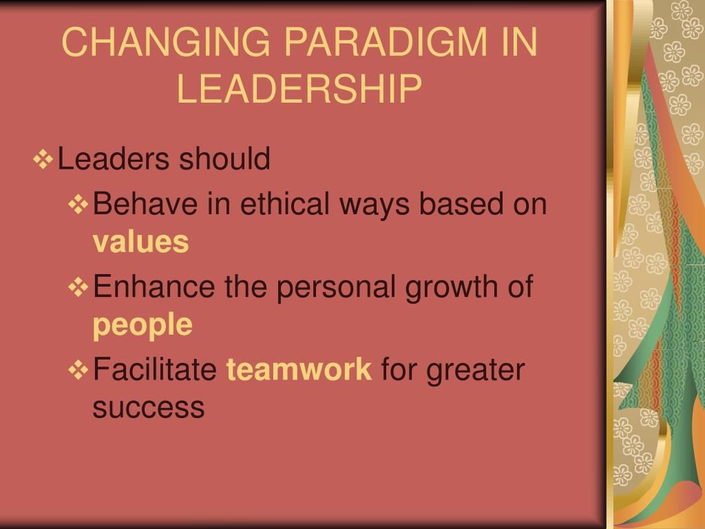 CHANGING PARADIGM IN LEADERSHIP
