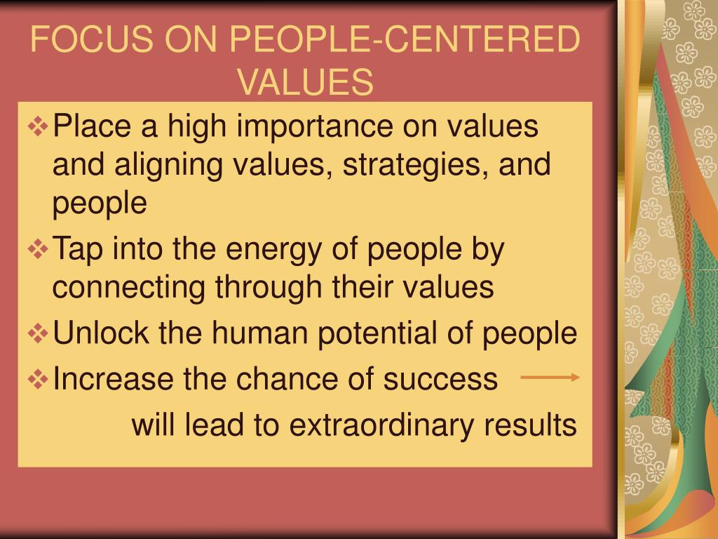 FOCUS ON PEOPLE-CENTERED VALUES