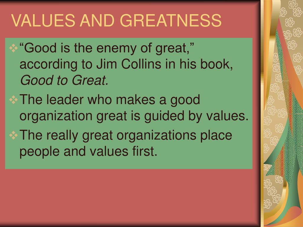 VALUES AND GREATNESS