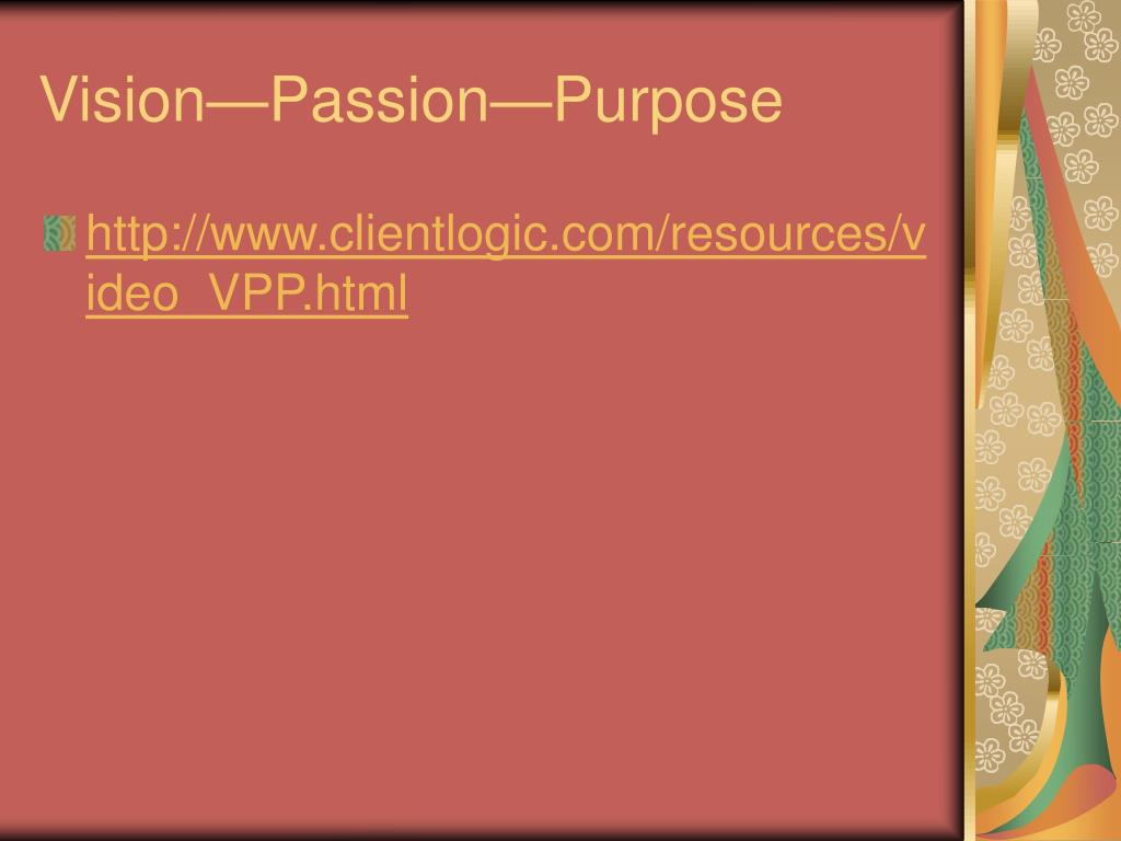 Vision—Passion—Purpose