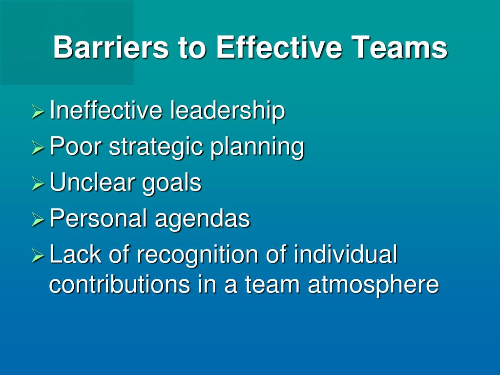 Barriers to Effective Teams