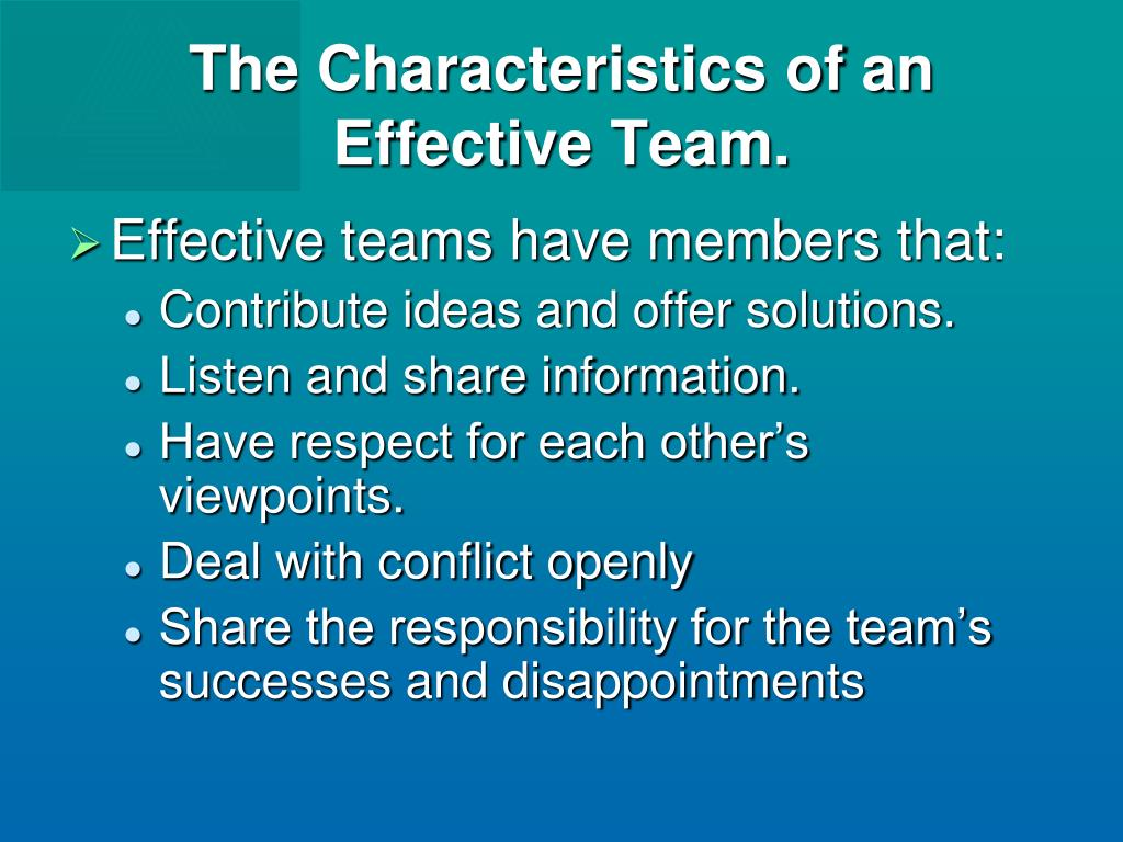 The Characteristics of an Effective Team.