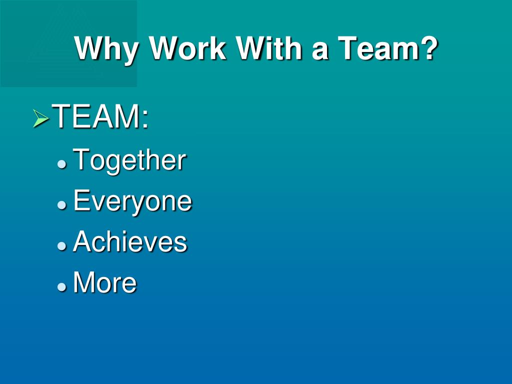 Why Work With a Team?