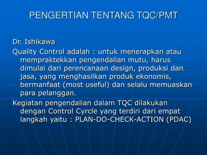 PENGERTIAN TENTANG TQC/PMT