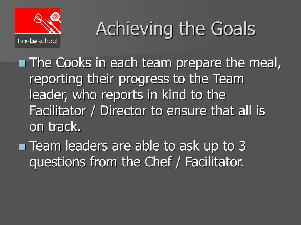 Achieving the Goals