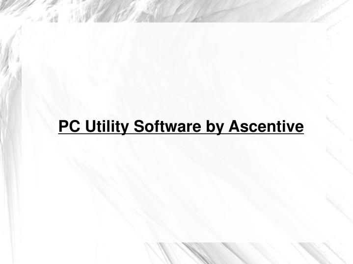 PC Utility Software by Ascentive