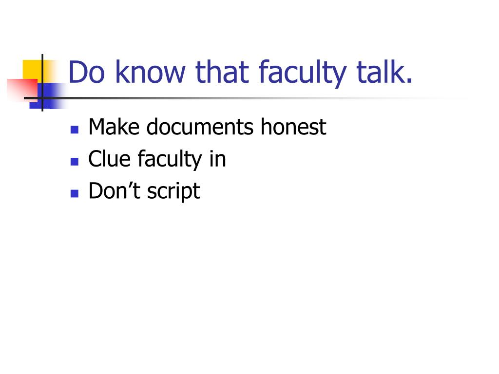 Do know that faculty talk.