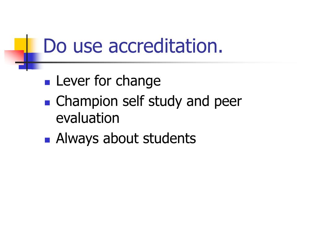 Do use accreditation.