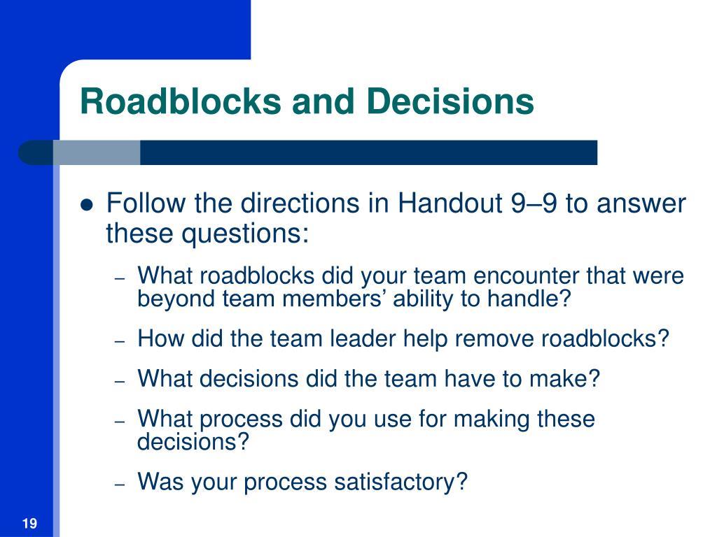Roadblocks and Decisions