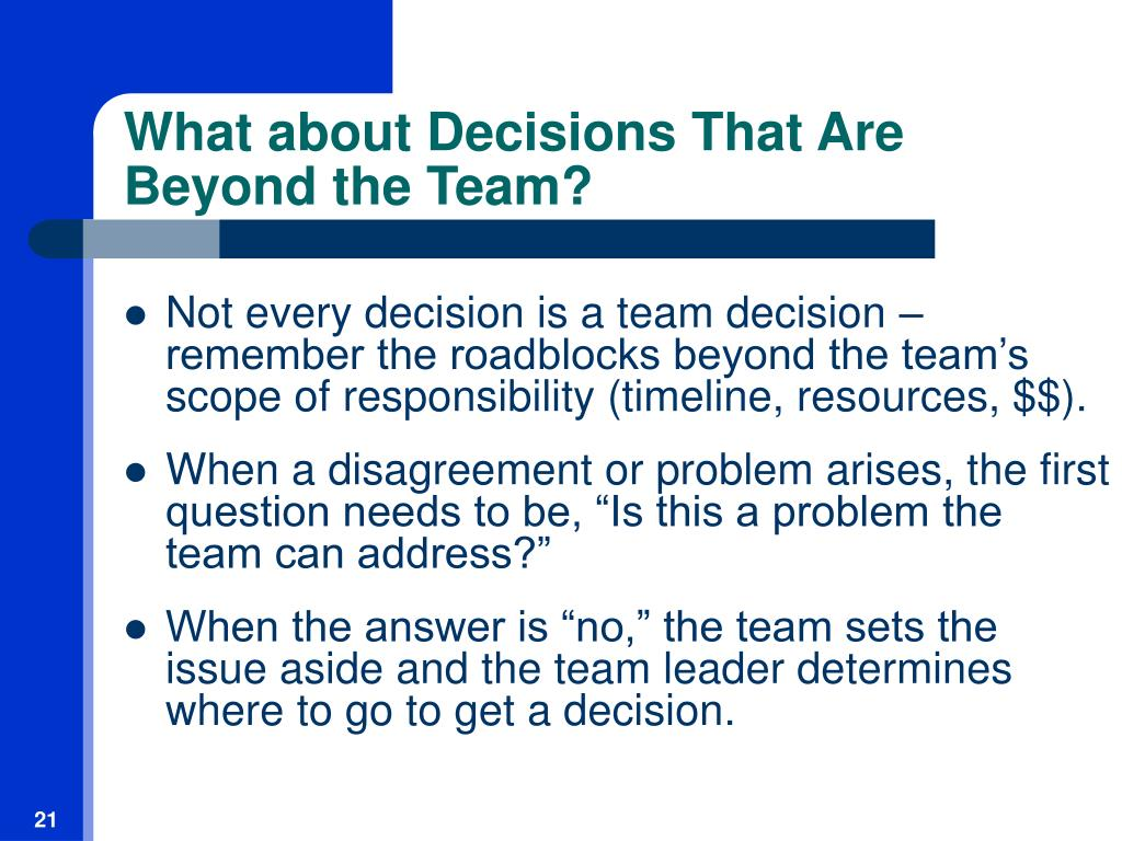 What about Decisions That Are Beyond the Team?