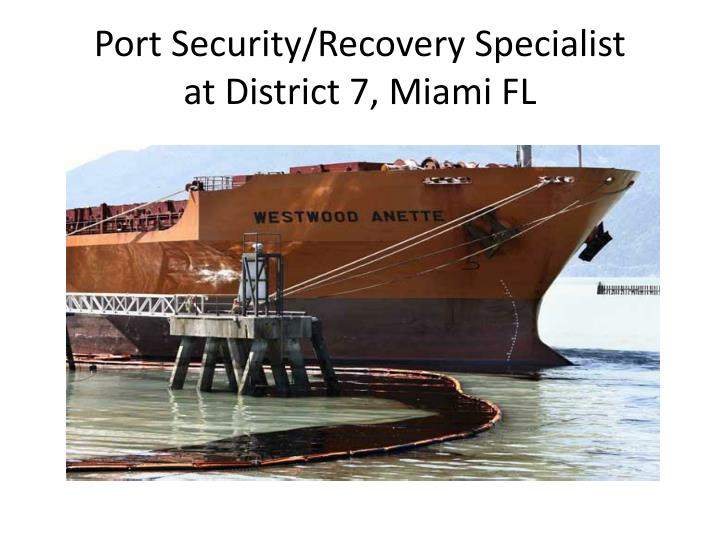 Port Security/Recovery Specialist