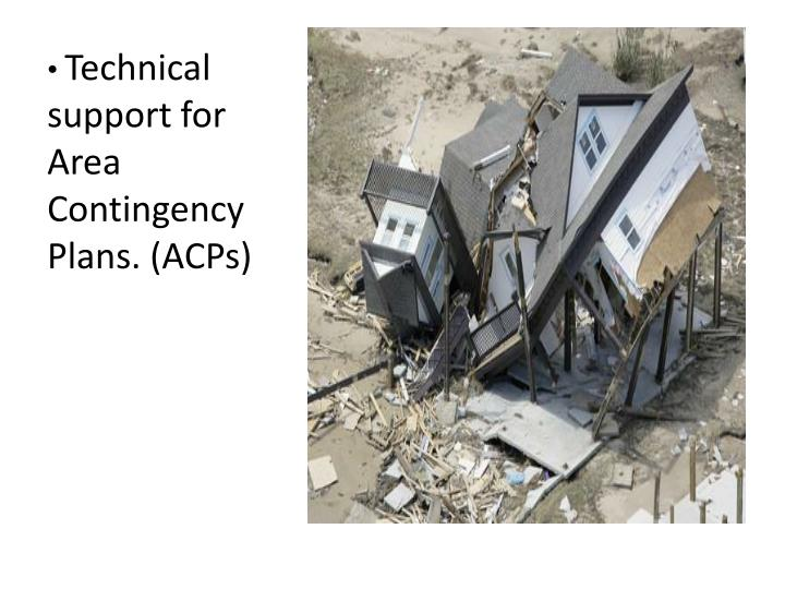 Technical support for Area Contingency Plans. (ACPs)