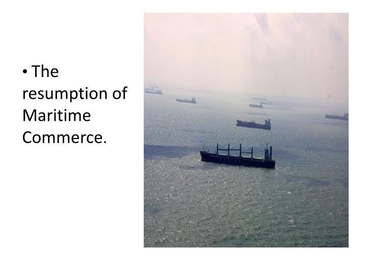 The resumption of Maritime Commerce