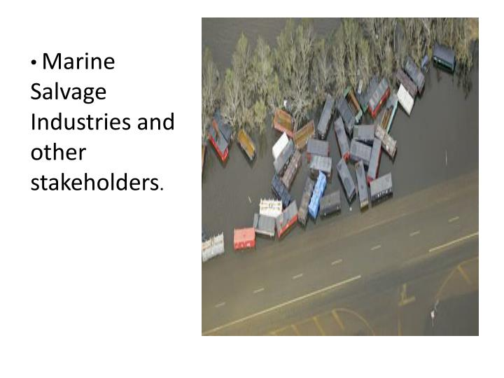 Marine Salvage Industries and other stakeholders