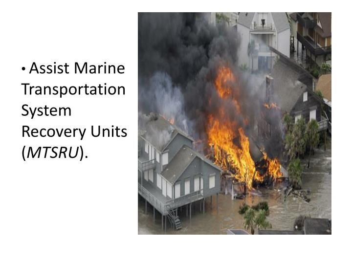 Assist Marine Transportation System Recovery Units (