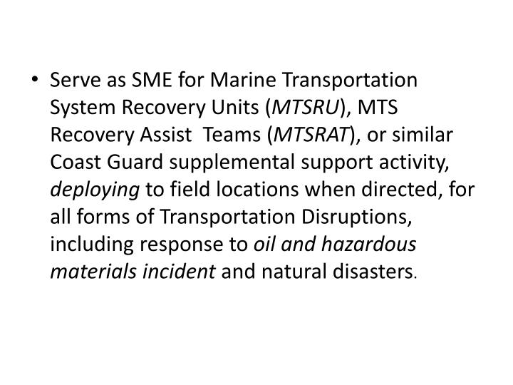 Serve as SME for Marine Transportation System Recovery Units (