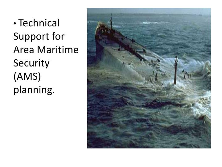 Technical Support for Area Maritime Security  (AMS) planning