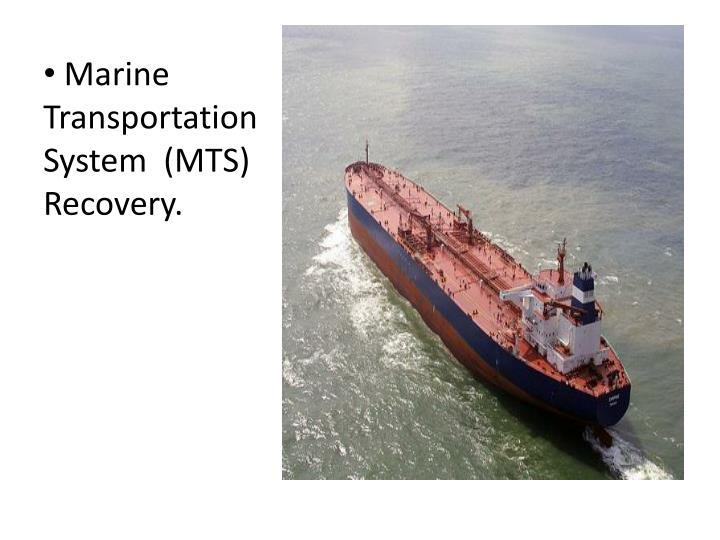 Marine Transportation System  (MTS) Recovery.