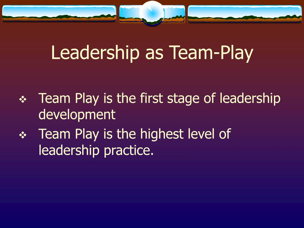 Leadership as Team-Play