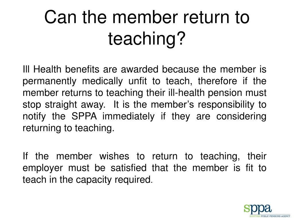 Can the member return to teaching?