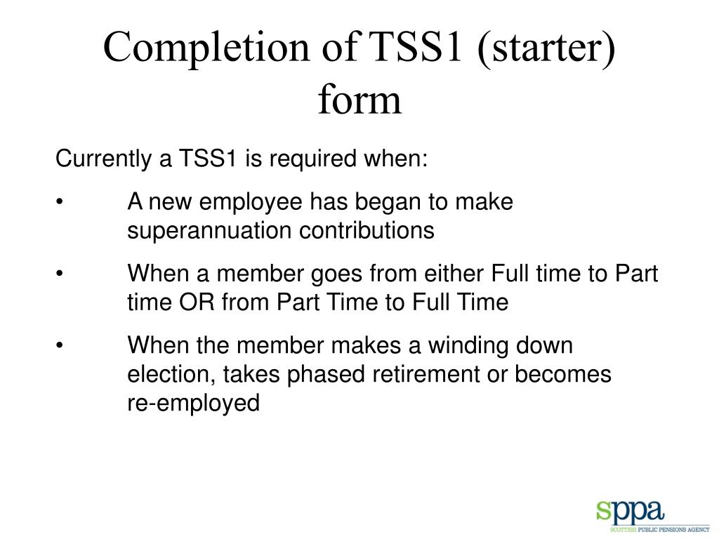 Completion of TSS1 (starter) form