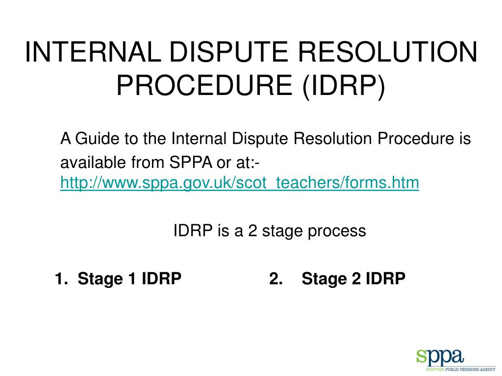 INTERNAL DISPUTE RESOLUTION PROCEDURE (IDRP)