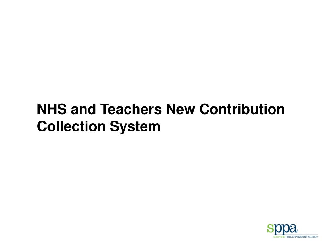 NHS and Teachers New Contribution Collection System