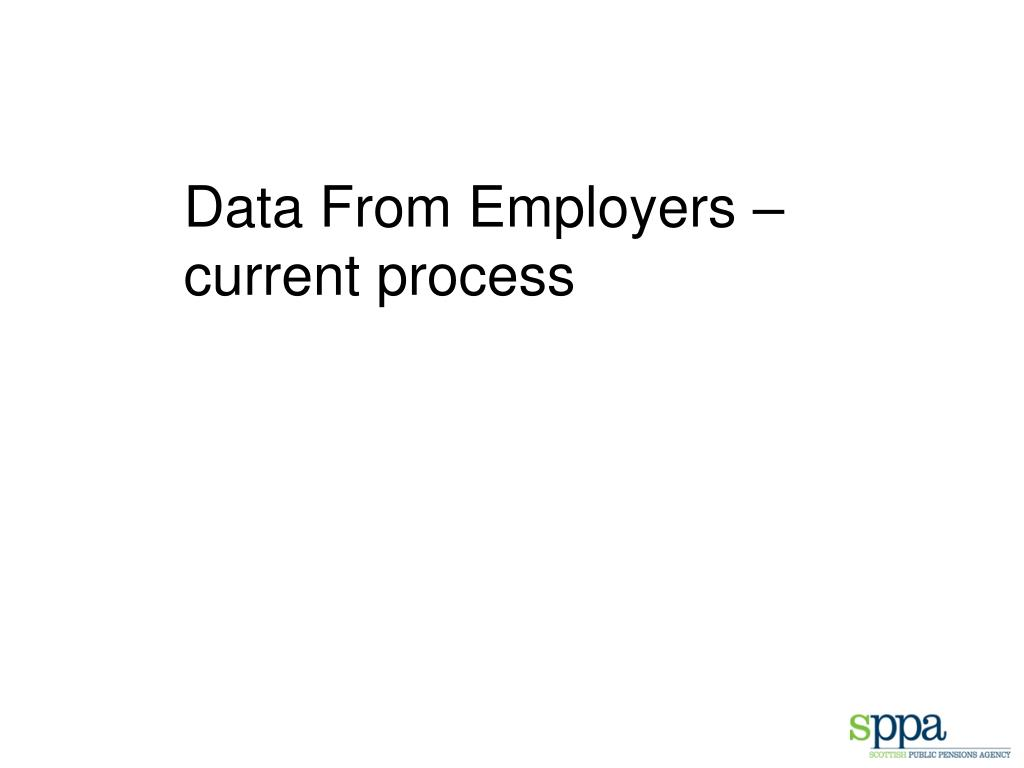 Data From Employers – current process