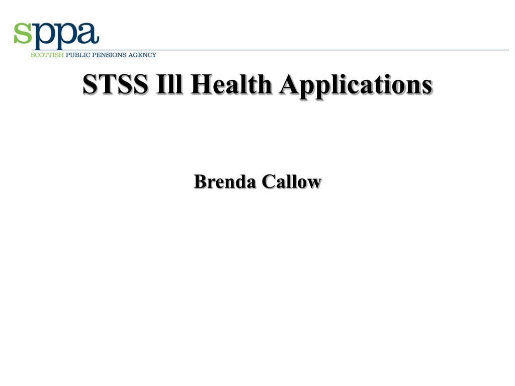 STSS Ill Health Applications