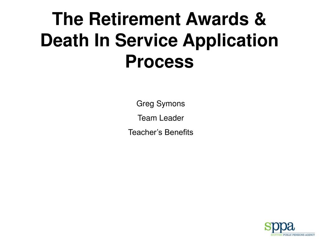 The Retirement Awards & Death In Service Application Process