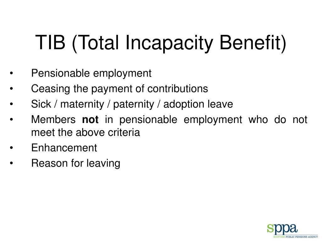 TIB (Total Incapacity Benefit)