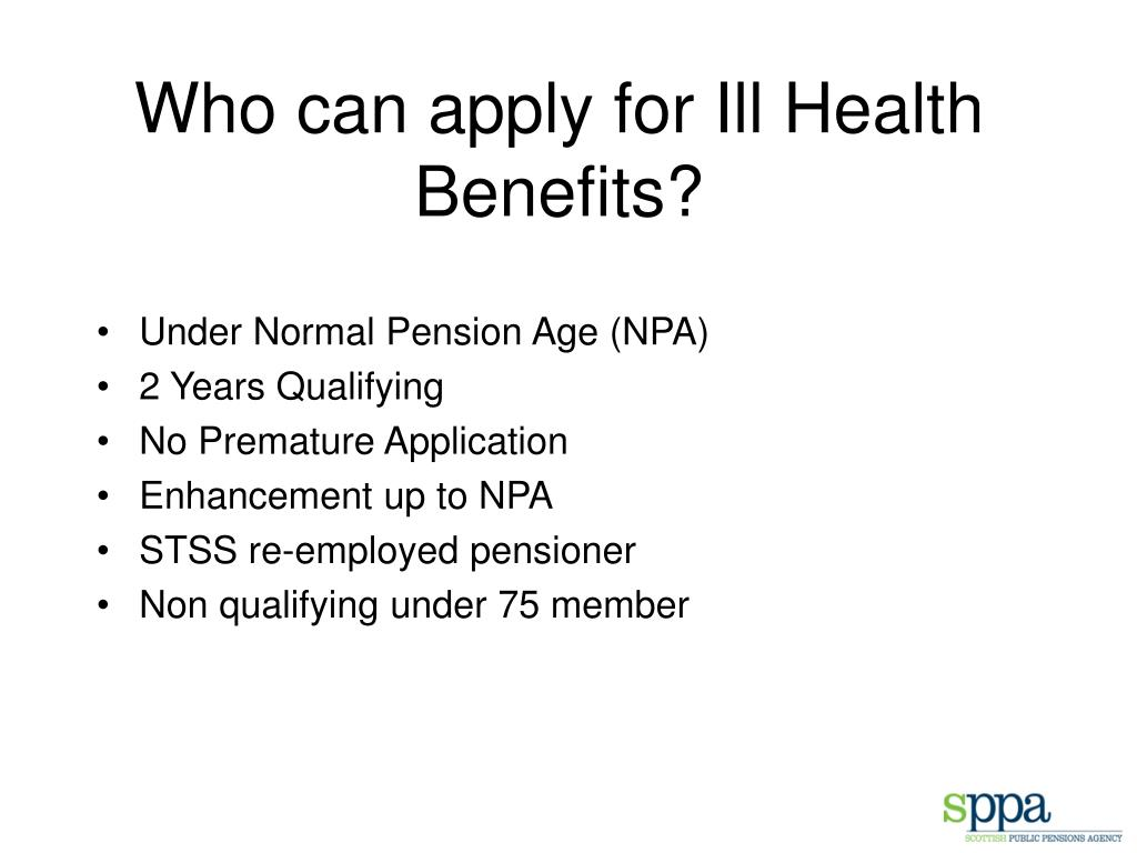 Who can apply for Ill Health Benefits?