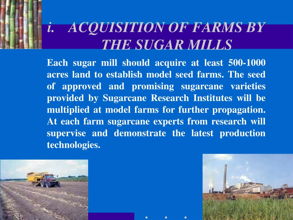 ACQUISITION OF FARMS BY THE SUGAR MILLS