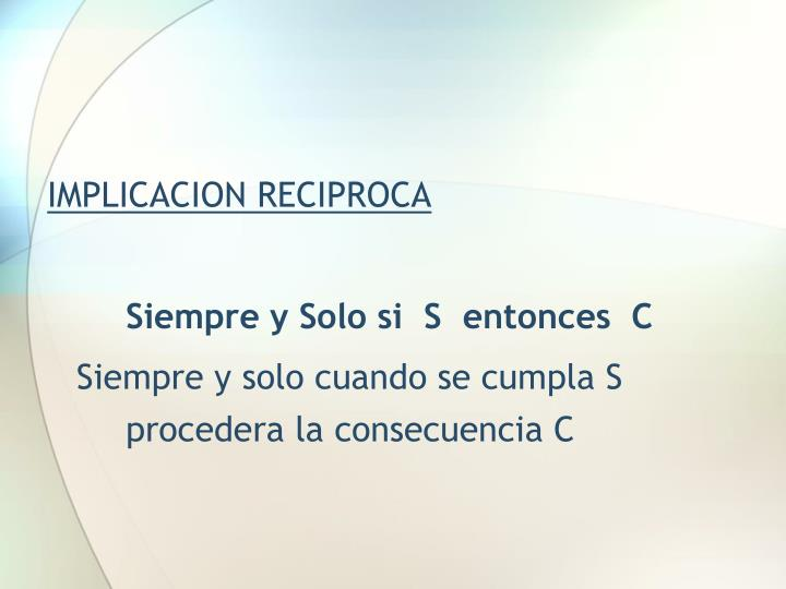 IMPLICACION RECIPROCA