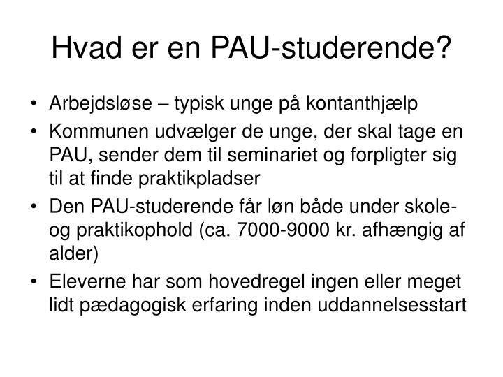 Hvad er en PAU-studerende?