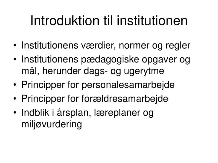 Introduktion til institutionen