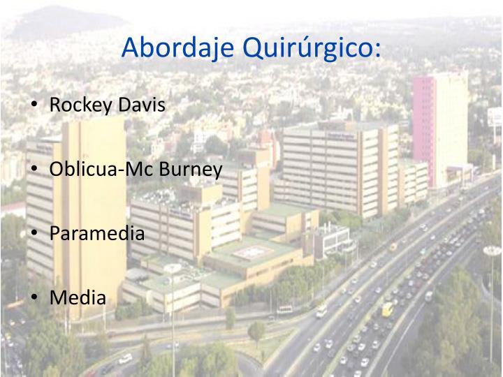 Abordaje Quirúrgico: