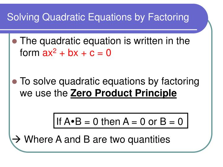 Solving quadratic equations by factoring1