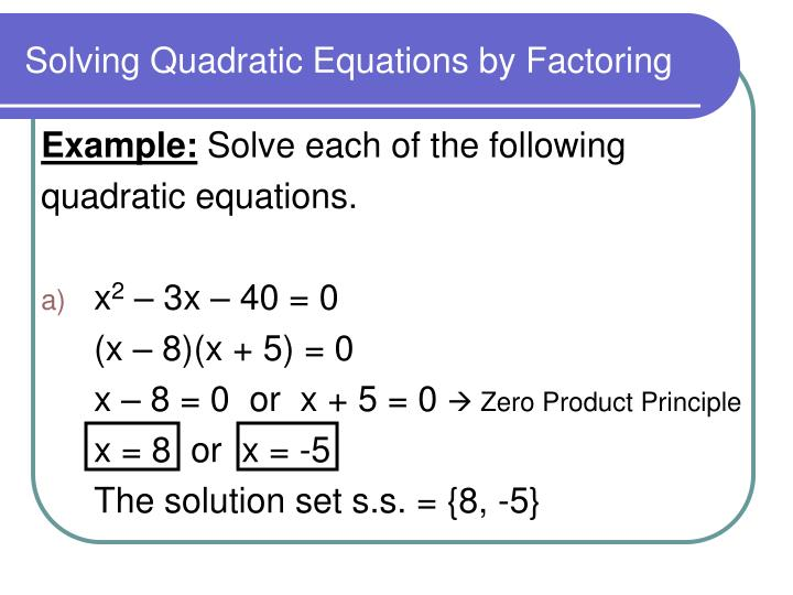 Solving quadratic equations by factoring2