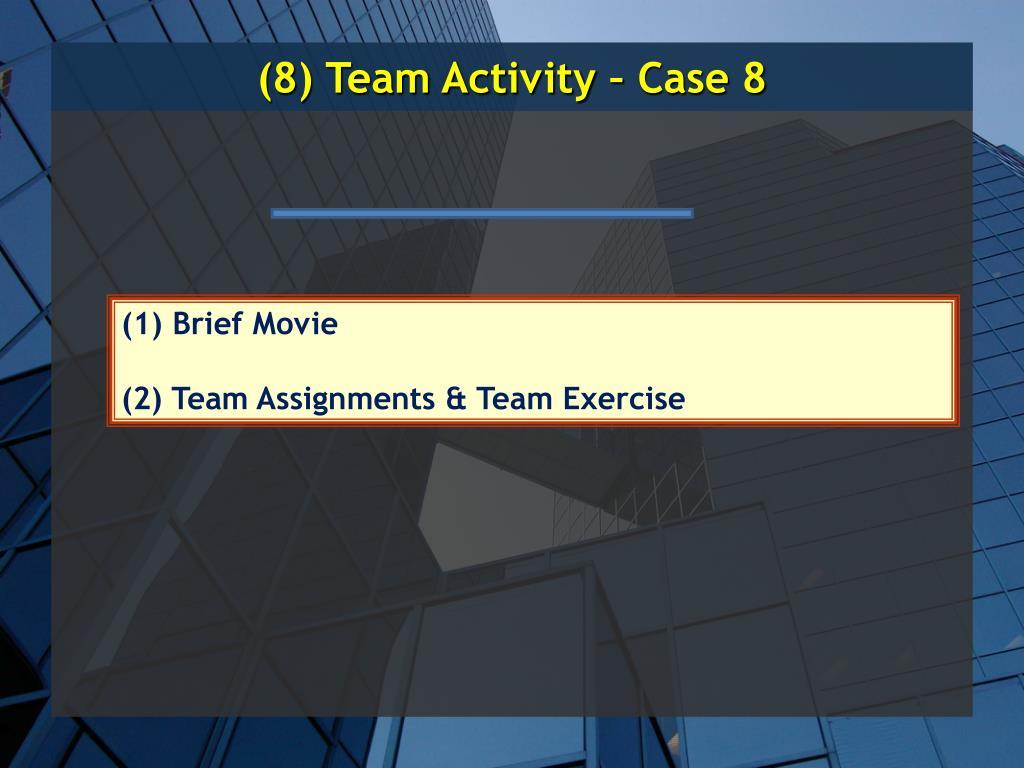 (8) Team Activity – Case 8
