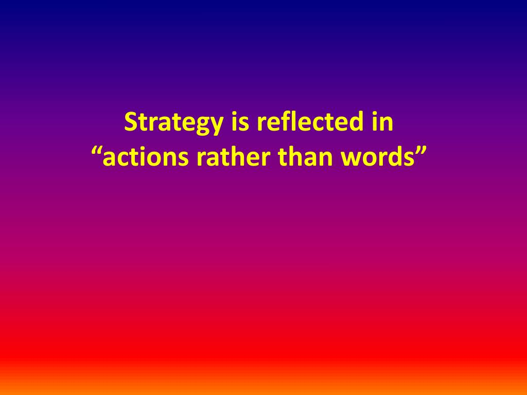 Strategy is reflected in