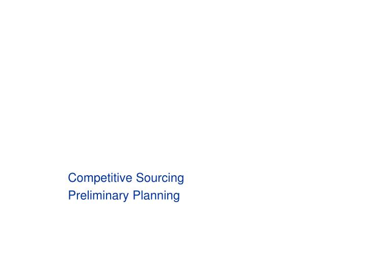 Competitive sourcing preliminary planning